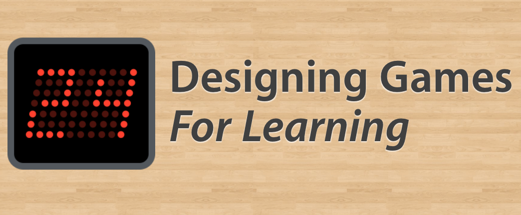 Designing Games For Learning