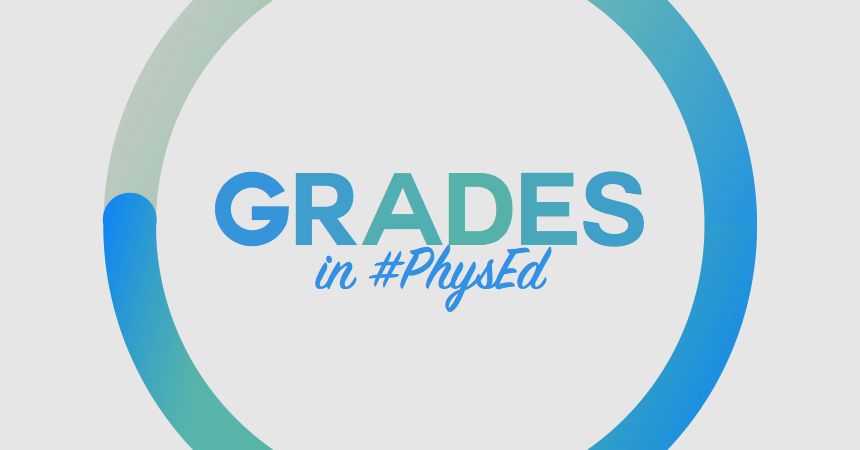 Standards Grades And Tests Are Wildly >> How To Grade In Physical Education Thephysicaleducator Com