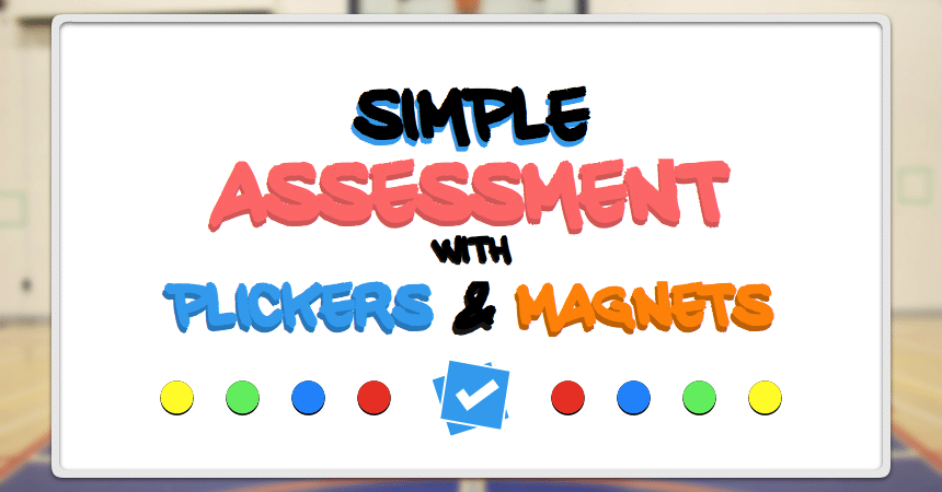 Simple-Assessment-for-Physical-Education-with-Plickers-and-Magnets