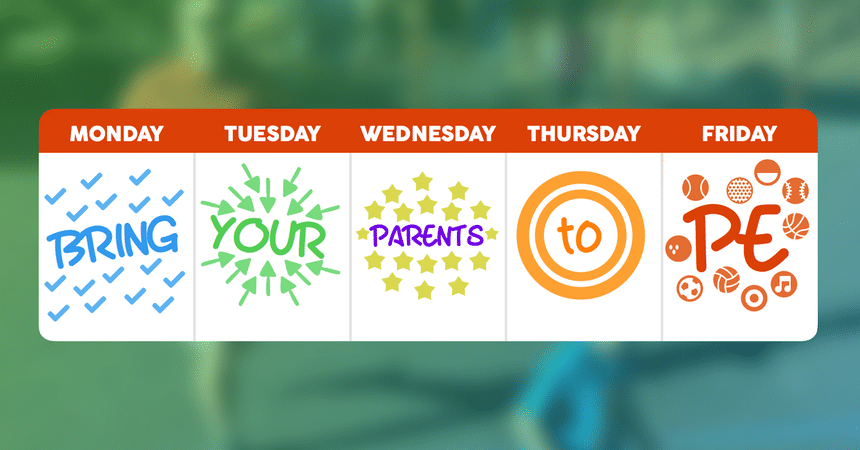 Bring Your Parents To PE Week