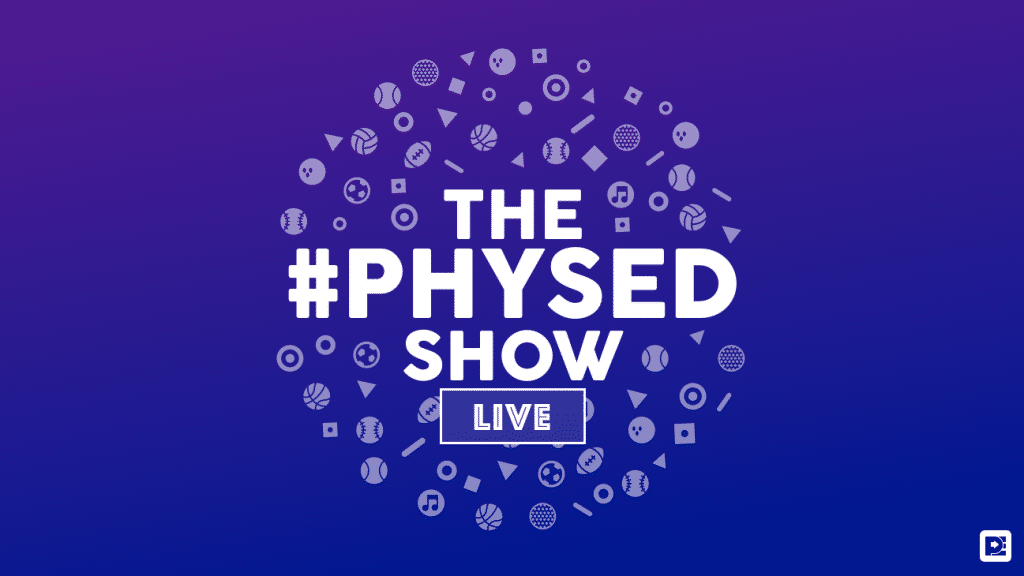 The #PhysEd Show Live