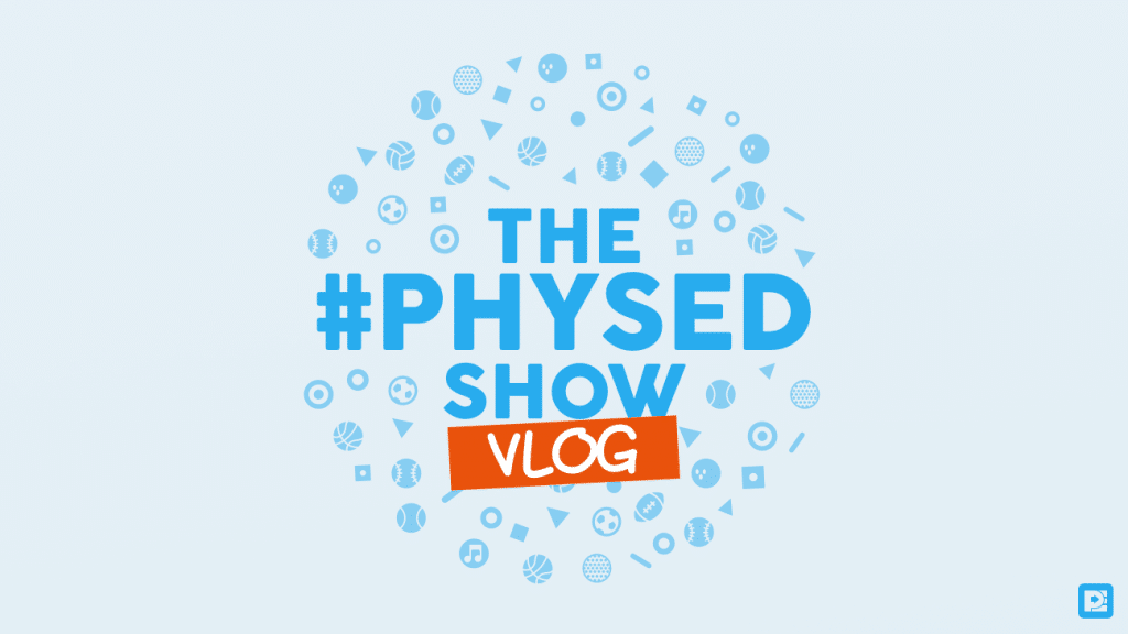The #PhysEd Show Vlog