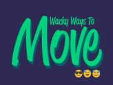 Wacky Ways To Move