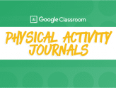 Google Classroom Physical Activity Journals