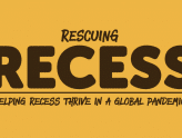 Rescuing Recess: Helping Recess Thrive In A Global Pandemic