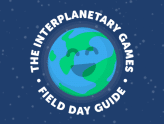 The Interplanetary Games: A Field Day Guide